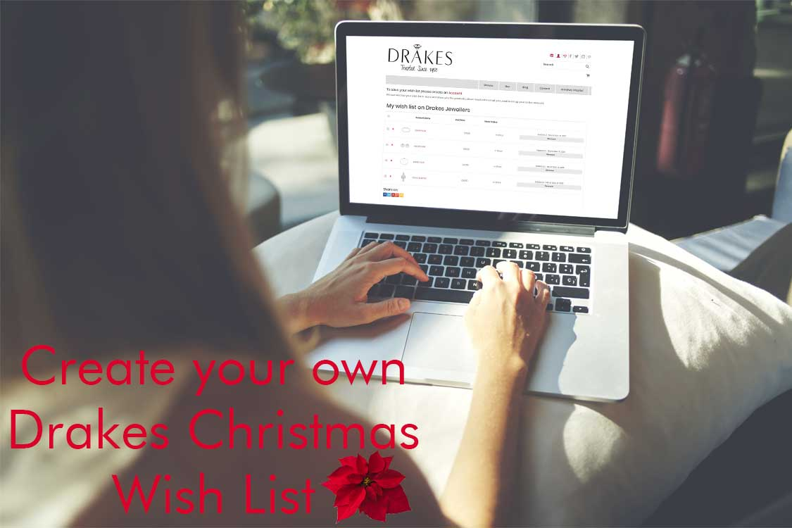 Drakes Jewellers, Christmas, Christmas Wish List